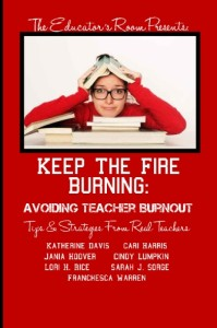 Keep the Fire Burning:Avoiding Teacher Burnout